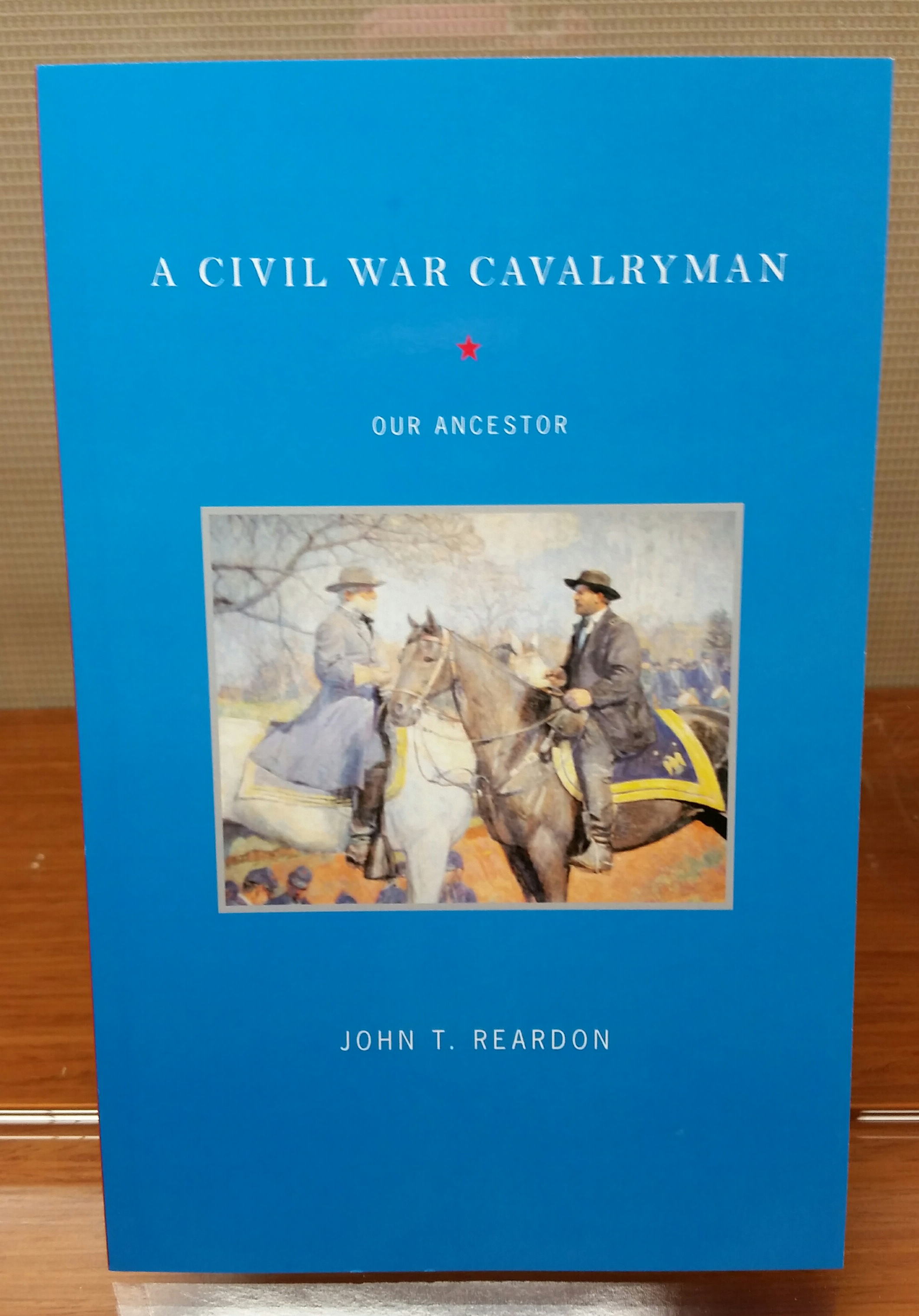 A Civil War Cavalryman, by John T. Reardon, 2008, 94 pp. Prices reflect the cost of the book PLUS S&H fee of $3.00.